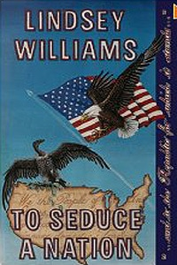 Lindsey Williams - To Seduce A Nation - Book