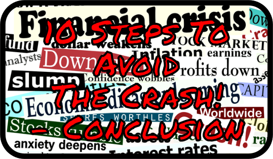 10 Steps To Avoid The Crash - Conclusion