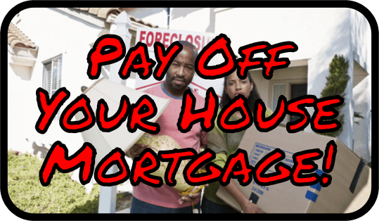 Pay Off Your House Mortgage