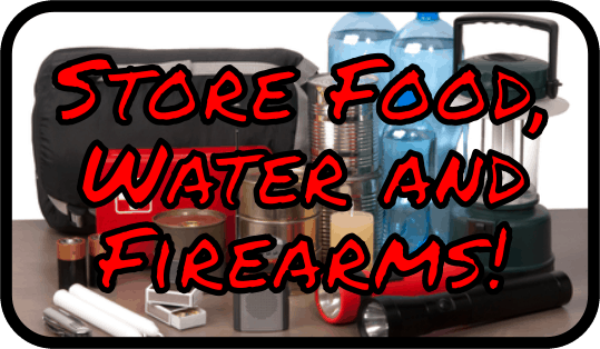 Store Food, Water and Firearms