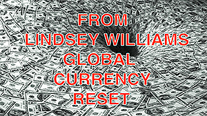 From Lindsey Williams - Global Currency Reset - New DVD